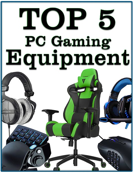 top 5 pc gaming equipment