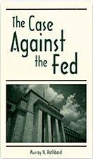 'The Case Against the Fed' του Murray N.Rothbard, �να καταιγιστικό και συμπκυκνωμ�νο κατηγορητήριο της FED