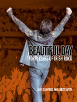 Beautiful Day: 40 Years of Irish Rock