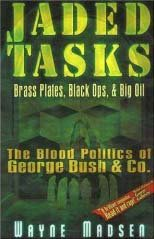 jaded tasks: brass plates, black ops & big oil - the blood politics of george bush & co