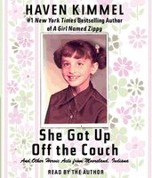 Audiobook Review: She Got Up Off the Couch by Haven Kimmel