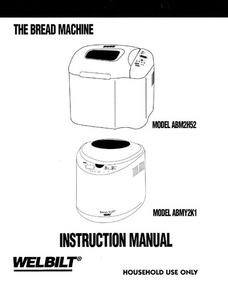 Welbilt Bread Machine Manuals: Welbilt Bread Machine Manuals