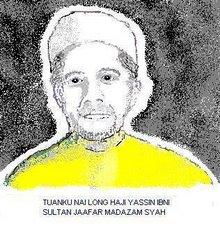 >>Tuanku Nai Long Haji Yassin Al Haj ibni Sultan Jaafar Muadzam Syah.