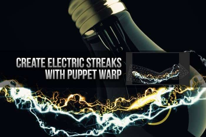Create electric streaks with puppet warp