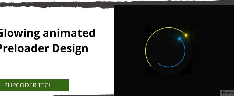 Glowing animated Preloader Design