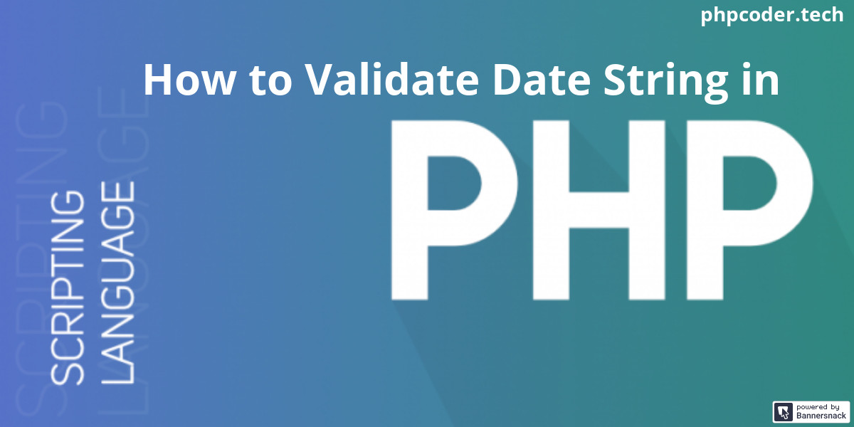 How to Validate Date String in PHP