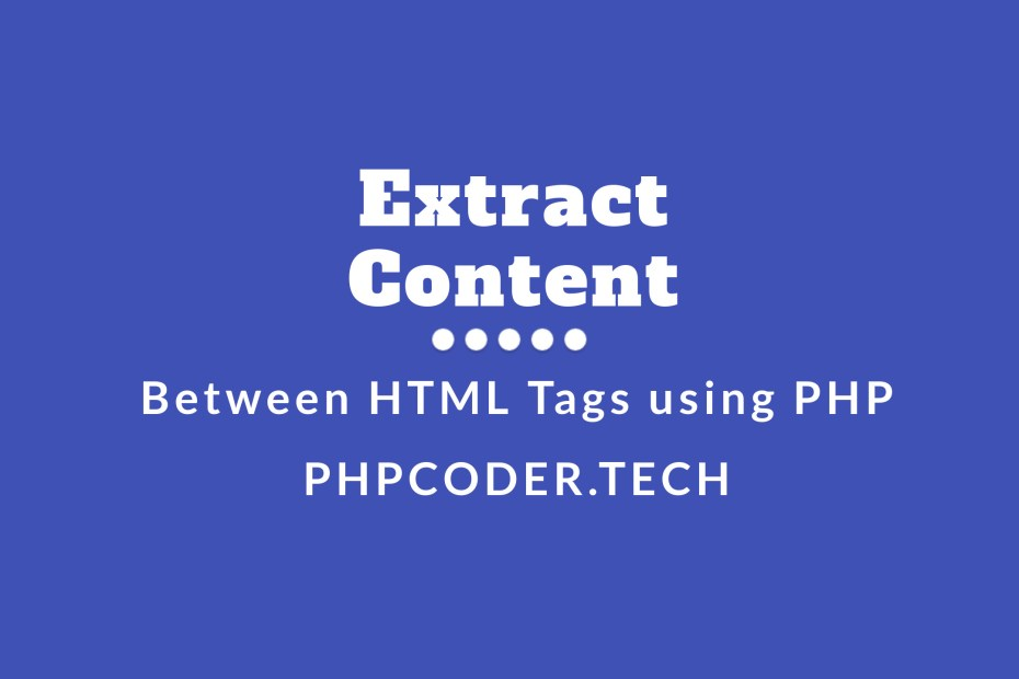 How-to-Extract-Content-Between-HTML-Tags-using-PHP