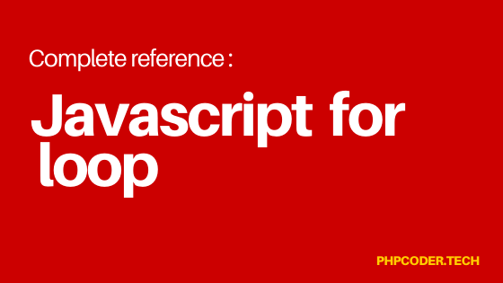 JavaScript For Loop | complete reference