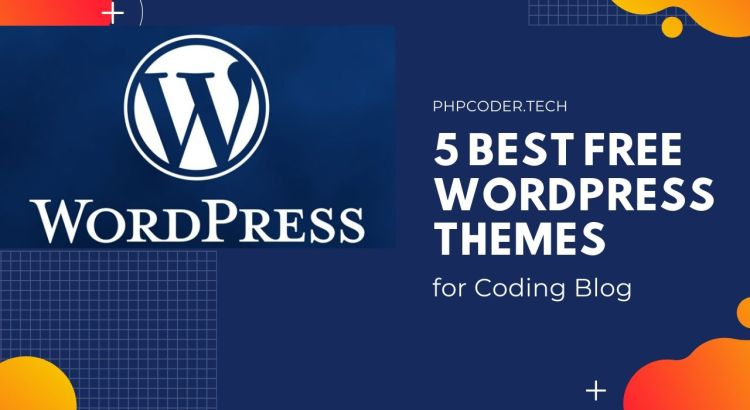 5 Best Free WordPress Themes for Coding Blog
