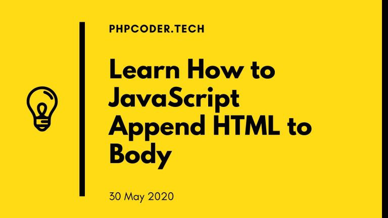 Learn How to JavaScript Append HTML to Body