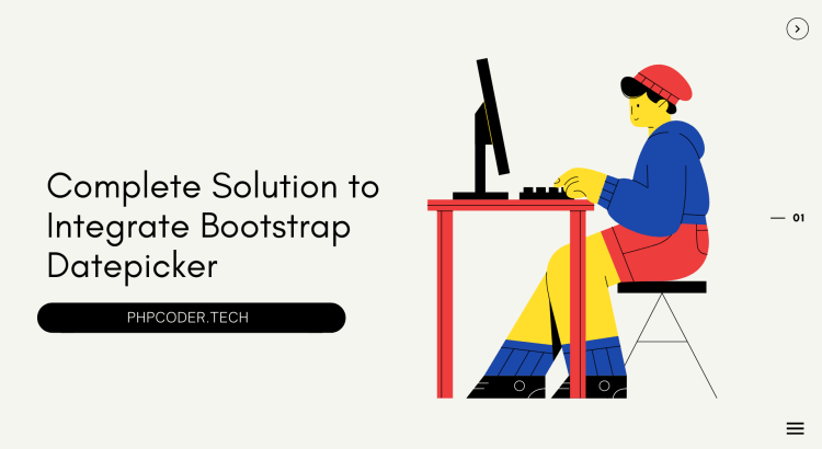 Complete Solution to Integrate Bootstrap Datepicker