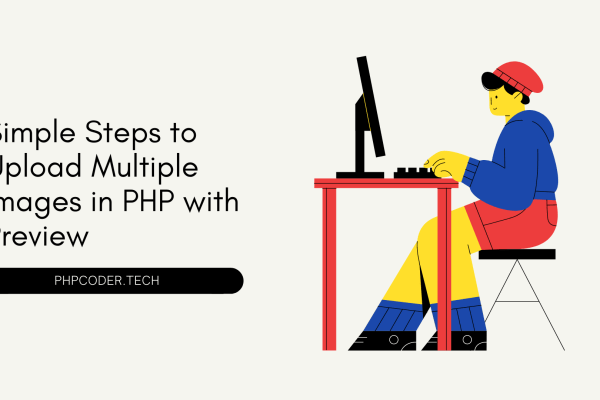Steps to Upload Multiple Images in PHP with Preview