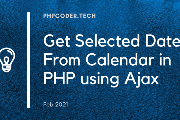 Get Selected Date From Calendar in PHP using Ajax