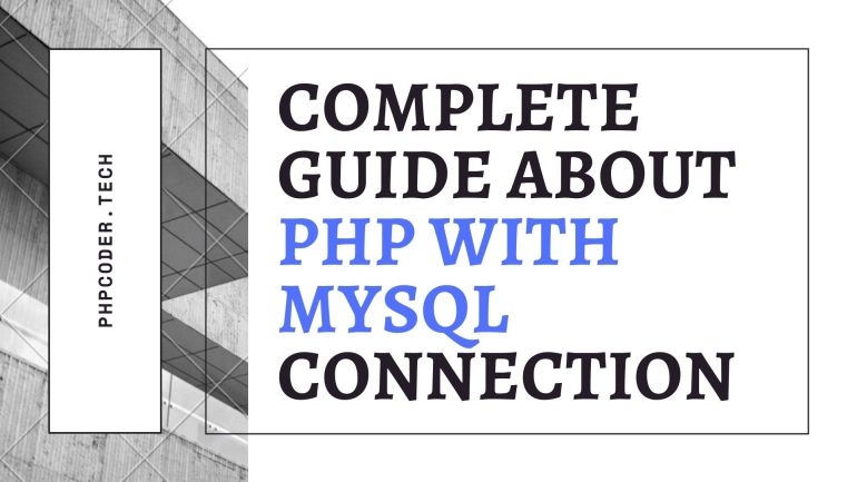 Complete Guide About PHP With MySQL Connection