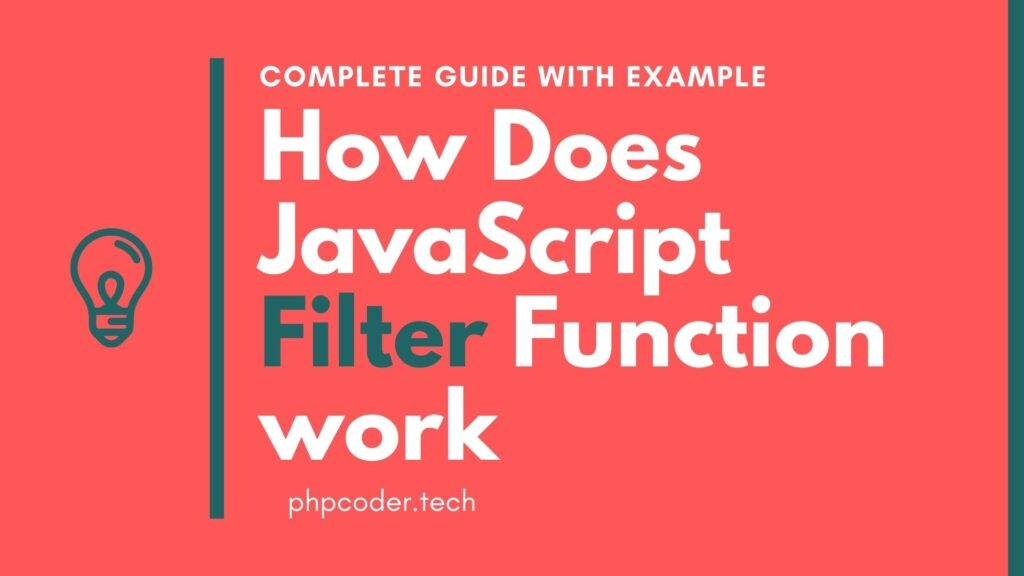 How Does JavaScript Filter Function work (Complete Guide With Example)