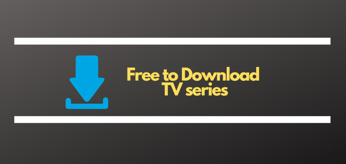 Free sites to Download TV series