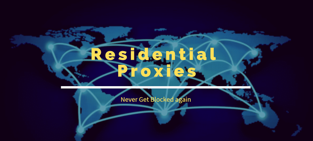 Residential Proxies Never Get Blocked again