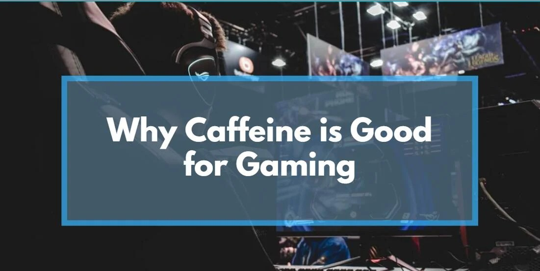 Why caffeine is Good for Gaming