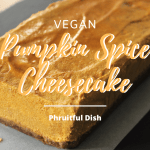 Pumpkin Spice Vegan cheesecake