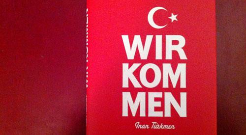 Wir Kommen! Von Inan Türkmen. Im Verlag edition a.