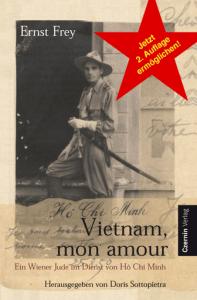 """""""Vietnam, mon amour"""" - Biographie von Ernst Frey im Czernin-Verlag. Jetzt zweite Auflage ermöglichen."""