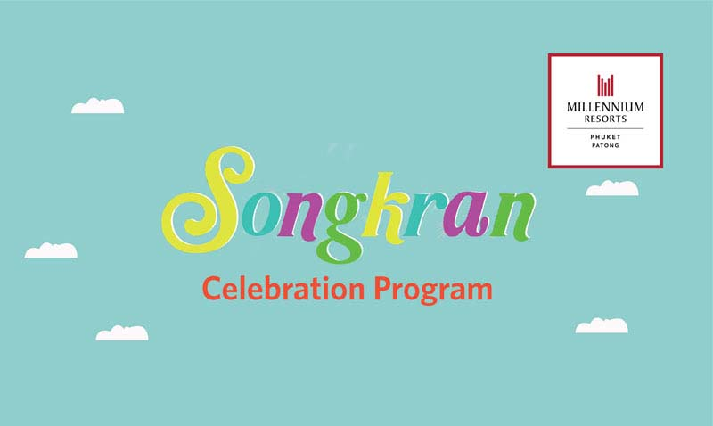 Songkran Celebration Program at Millennium Resort Patong Phuket