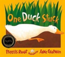 ONE DUCK STUCK by Phyllis Root
