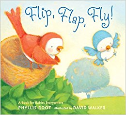 FLIP, FLAP, FLY! A BOOK FOR BABIES EVERYWHERE by Phyllis Root