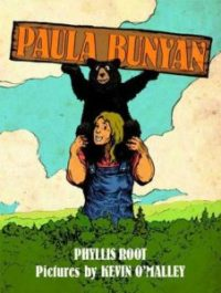 PAULA BUNYAN by Phyllis Root