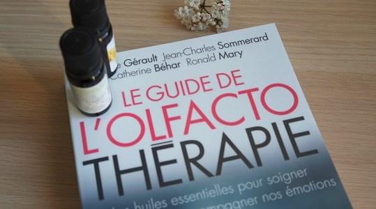 quel est le résumé du guide de l'olfatothérapie les huiles essentielles pour soigner notre corps et accompagner nos émotions