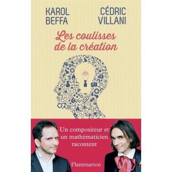 Les coulisses de la création - Karol Beffa et Cédric Villani