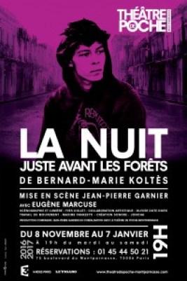 La nuit juste avant les forêts, Jean-Pierre Garnier, Bernard-Marie Koltès, Théâtre de Poche-Montparnasse, Eugène Marcuse