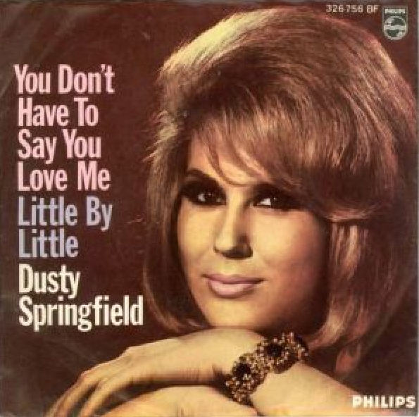 You Don't Have To Say You Love Me Dusty Springfield