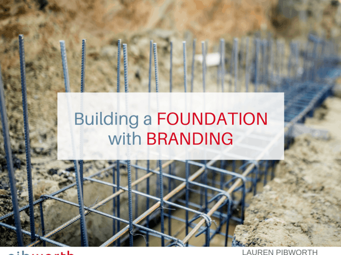 Building a Foundation with Branding