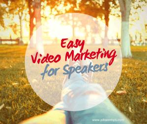 Easy Video Marketing for Speakers