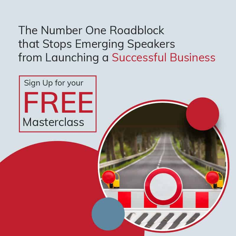 the number one roadblock that stops emerging speakers from launching a successful business