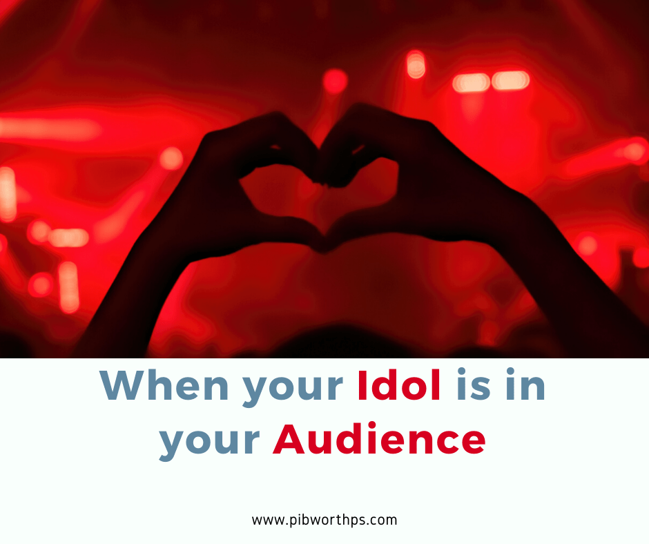When your Idol is in your Audience(1)