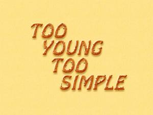 Too young Too simple - 搜狗百科