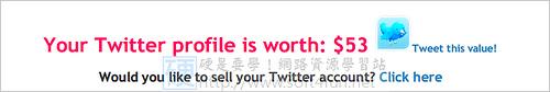 計算你的 Twitter 一共價值多少 $$:TweetValue: 3616692505_a878e86709