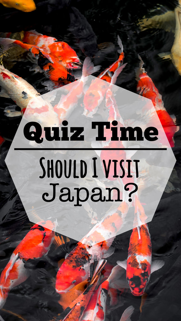 Quiz Time! Should I Visit Japan?