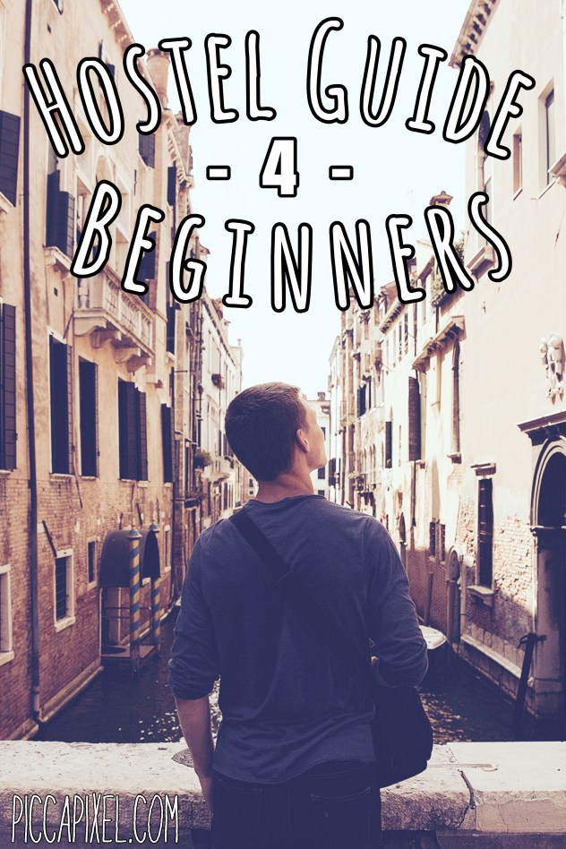 Hostel Guide For Beginners