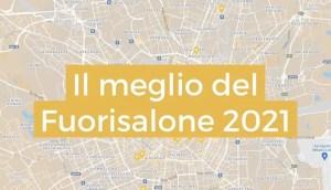 SPECIALS: IL MEGLIO DEL FUORISALONE 2021
