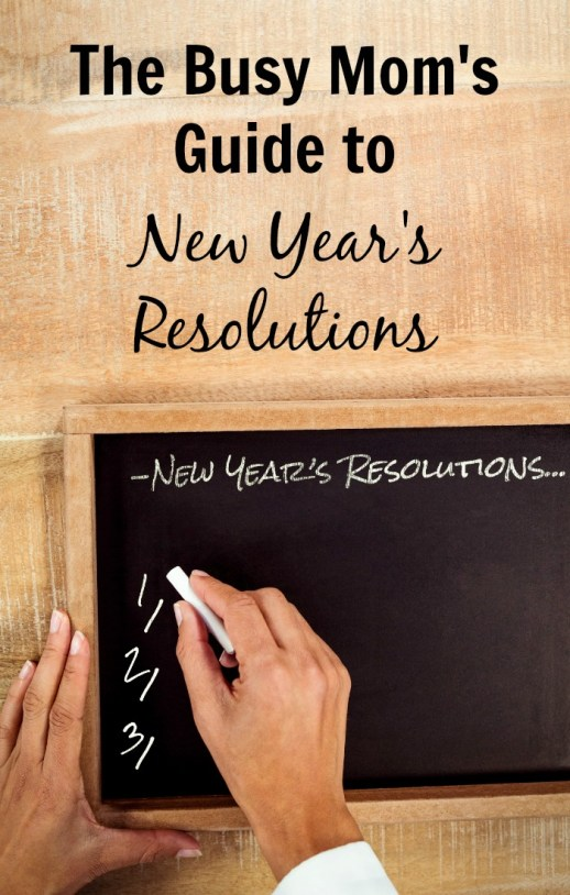 The Busy Mom's Guide to New Year's Resolutions