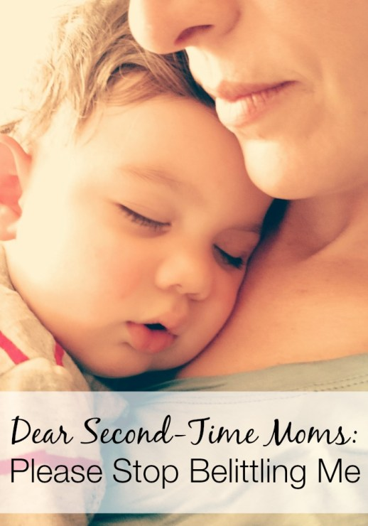 Dear Second-Time Moms Please Stop Belittling Me