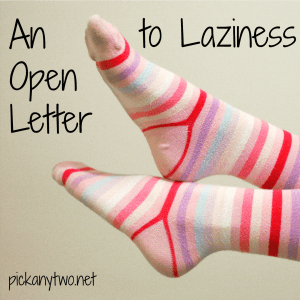 An Open Letter to Laziness