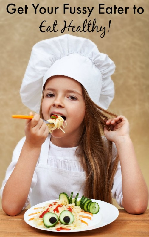 Ideas and Tips for Getting Your Picky Eater to Eat Healthy