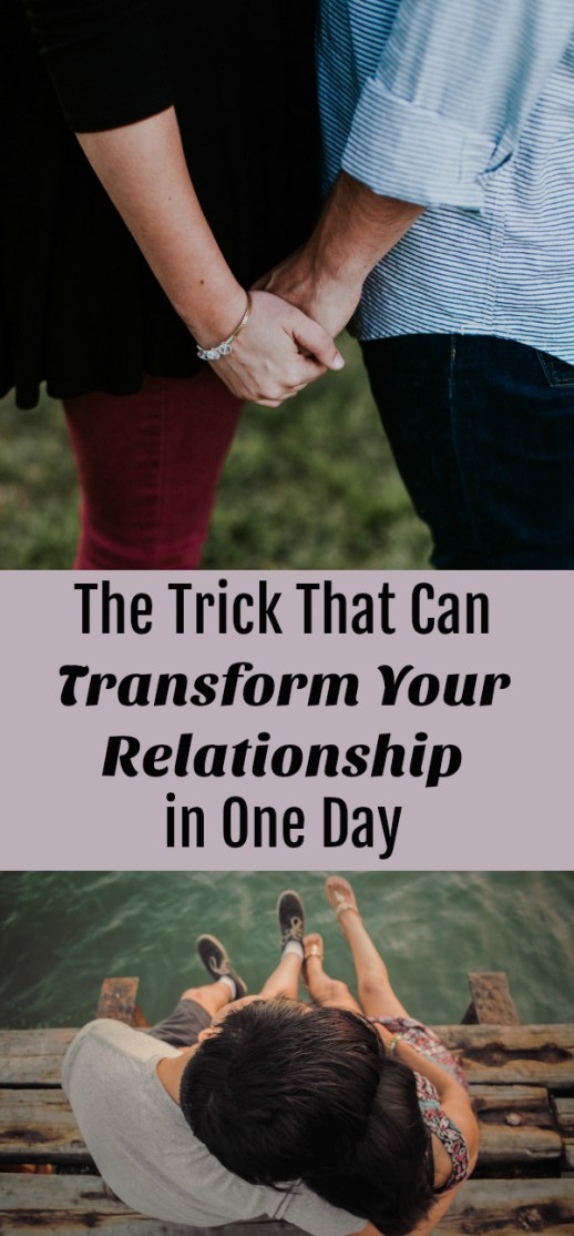 The Trick That Can Transform Your Relationship in One Day