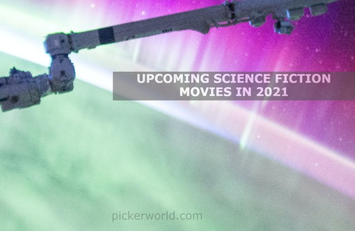 UPCOMING SCIENCE FICTION MOVIES IN 2021
