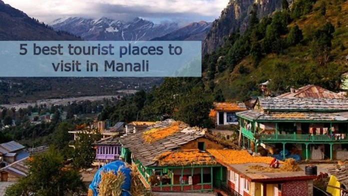 5 best tourist places to visit in Manali