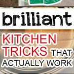 15 Brilliant Kitchen Tricks That Actually Work